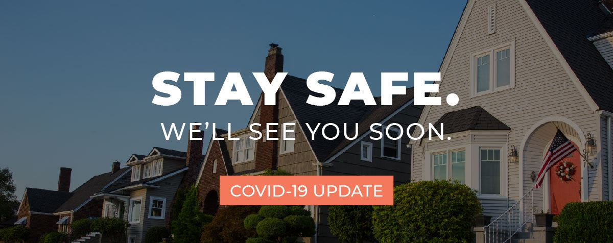 Stay safe. We will see you soon. Click for COVID-19 update.